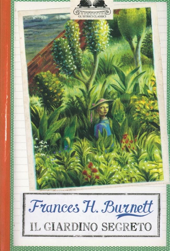 Il giardino segreto frances h burnett libro itacalibri - Il giardino segreto banana ...