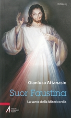 Suor Faustina: La santa della Misericorda. Gianluca Attanasio | Libro | Itacalibri