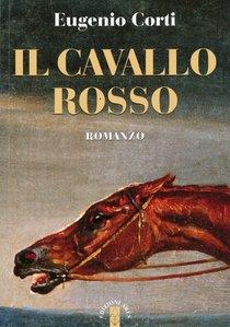 Il cavallo rosso - Eugenio Corti | Libro | Itacalibri