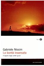 La bontà insensata: Il segreto degli uomini giusti. Gabriele Nissim   Libro   Itacalibri