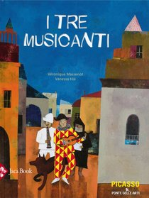 I tre musicanti - Vanessa Hié, Veronique Massenot | Libro | Itacalibri