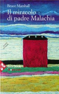 Il miracolo di padre Malachia - Bruce Marshall | Libro | Itacalibri