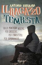 Il ragazzo e la tempesta - Antonio Ferrara | Libro | Itacalibri