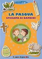 La Pasqua spiegata ai bambini - Barbara Baffetti | Libro | Itacalibri