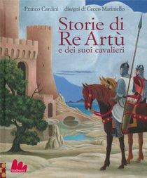 Storie di re Artù: e dei suoi cavalieri. Franco Cardini | Libro | Itacalibri