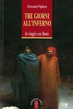 Tre giorni all'Inferno: In viaggio con Dante. Giovanni Fighera | Libro | Itacalibri