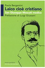 Laico cioè cristiano: San Giuseppe Moscati medico. Paola Bergamini | Libro | Itacalibri