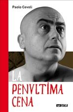 La penultima cena. Con DVD - Paolo Cevoli | Libro | Itacalibri