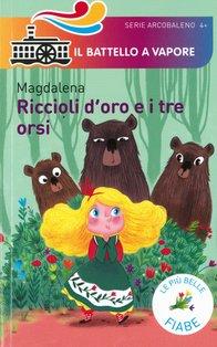 Riccioli d'oro e i tre orsi - Magdalena | Libro | Itacalibri