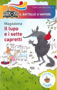 Il lupo e i sette capretti - Magdalena | Libro | Itacalibri