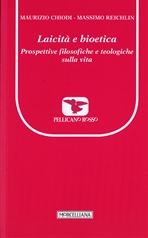 Laicità e bioetica: Prospettive filosofiche e teologiche sulla vita. Maurizio Chiodi, Massimo Reichlin | Libro | Itacalibri
