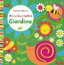 Giardino: primi libri tattili. Fiona Watt | Libro | Itacalibri