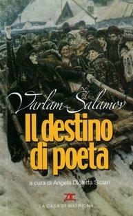 Il destino di poeta  - Varlam Salamov   Libro   Itacalibri