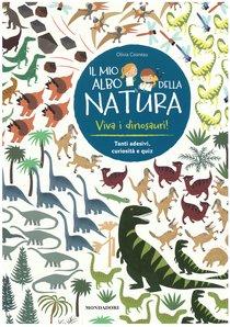 Viva i dinosauri!: Il mio albo della natura. Olivia Cosneau | Libro | Itacalibri