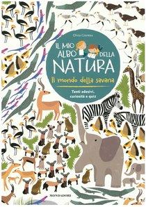 Il mondo della savana: Il mio albo della natura. Olivia Cosneau   Libro   Itacalibri