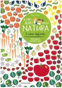 I colori dell'orto: Il mio albo della natura. Olivia Cosneau   Libro   Itacalibri
