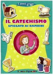 Il catechismo spiegato ai bambini - Francesca Fabris | Libro | Itacalibri