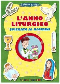 L'anno liturgico spiegato ai bambini - Barbara Baffetti | Libro | Itacalibri