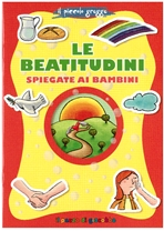 Le beatitudini spiegate ai bambini - Barbara Baffetti | Libro | Itacalibri