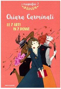 Le 7 arti in 7 donne - Chiara Carminati | Libro | Itacalibri