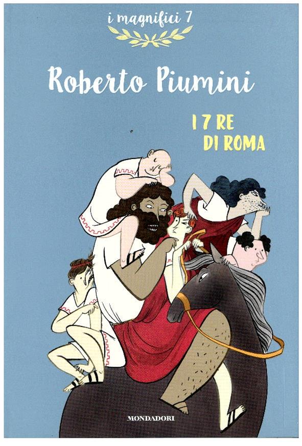 I 7 Re Di Roma Roberto Piumini Libro Itacalibri