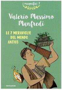 Le 7 meraviglie del mondo antico - Valerio Massimo Manfredi | Libro | Itacalibri