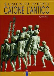 Catone l'antico - Eugenio Corti | Libro | Itacalibri