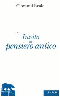 Invito al pensiero antico - Giovanni Reale | Libro | Itacalibri