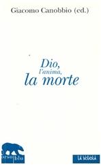 Dio, l'anima e la morte - Giacomo Canobbio | Libro | Itacalibri