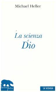 La scienza e Dio - Michal Heller | Libro | Itacalibri