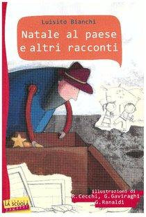 Natale al paese e altri racconti - Luisito Bianchi | Libro | Itacalibri