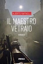 Il maestro vetraio - Alberto Raffaelli | Libro | Itacalibri