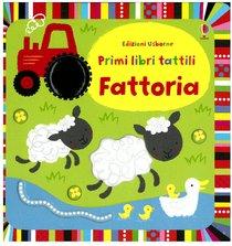 Fattoria: primi libri tattili. Fiona Watt | Libro | Itacalibri