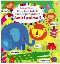 Amici animali: primi libri tattili. Fiona Watt | Libro | Itacalibri