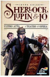 Ultimo atto al Teatro dell'Opera - Irene Adler | Libro | Itacalibri