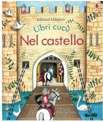 Nel castello: Libri cucù. Anna Milbourne | Libro | Itacalibri