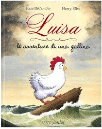 Luisa: Le avventure di una gallina. Kate Di Camillo | Libro | Itacalibri