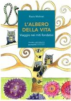 L'albero della vita: Viaggio nei miti fondativi. Paolo Molinari | Libro | Itacalibri