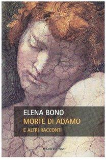 Morte di Adamo: e altri racconti. Elena Bono | Libro | Itacalibri