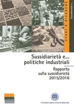 Sussidiarietà e... politiche industriali: Rapporto sulla sussidiarietà 2015/2016. AA.VV. | Libro | Itacalibri