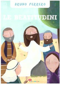 Le beatitudini - Bruno Ferrero | Libro | Itacalibri