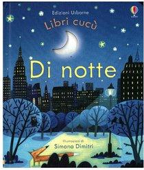 Di notte: Libri cucù. Anna Milbourne | Libro | Itacalibri