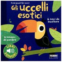 Gli uccelli esotici  - Marion Billet | Libro | Itacalibri
