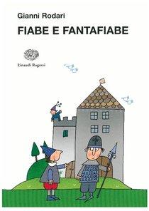 Fiabe e Fantafiabe  - Gianni Rodari | Libro | Itacalibri