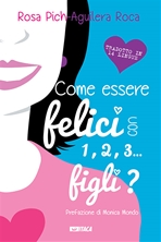 Come essere felici con 1, 2, 3... figli? - Rosa Pich-Aguilera Roca | Libro | Itacalibri