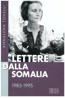 Lettere dalla Somalia: 1985-1995. Annalena Tonelli | Libro | Itacalibri