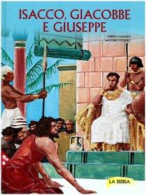 Isacco, Giacobbe e Giuseppe : La Bibbia. Vol. 2. Enrico Galbiati | Libro | Itacalibri