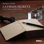 La firma segreta: Poesie in dialogo con Marina Corradi. Franco Casadei | Libro | Itacalibri