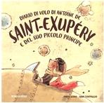 Diario di volo di Antoine de Saint-Exupery e del suo Piccolo Principe - Maria Serra | Libro | Itacalibri