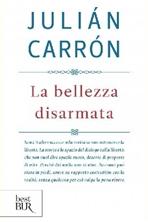 La bellezza disarmata - Julián Carrón | Libro | Itacalibri